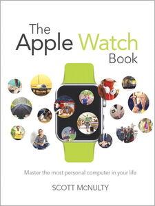 Foto Cover di The Apple Watch Book, Ebook inglese di Scott McNulty, edito da Pearson Education