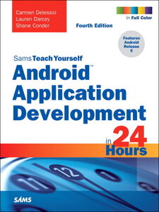 Ebook in inglese Sams Teach Yourself Android Application Development in 24 Hours Conder, Shane , Darcey, Lauren , Delessio, Carmen