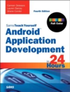 Ebook in inglese Android Application Development in 24 Hours, Sams Teach Yourself Conder, Shane , Darcey, Lauren , Delessio, Carmen