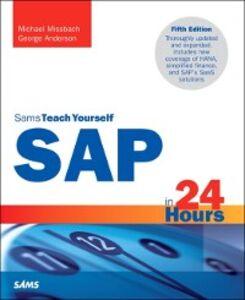 Foto Cover di SAP in 24 Hours, Sams Teach Yourself, Ebook inglese di George Anderson,Michael Missbach, edito da Pearson Education