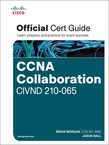 Ebook in inglese CCNA Collaboration CIVND 210-065 Official Cert Guide Ball, Jason , Morgan, Brian
