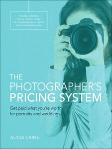Ebook in inglese The Photographer's Pricing System Caine, Alicia