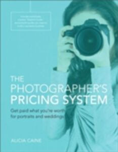 Ebook in inglese Photographer's Pricing System Caine, Alicia