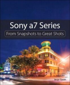 Foto Cover di Sony a7 Series, Ebook inglese di Brian Smith, edito da Pearson Education