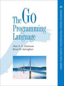 Ebook in inglese The Go Programming Language Donovan, Alan A. A. , Kernighan, Brian W.