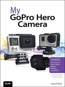 Foto Cover di My GoPro Hero Camera, Ebook inglese di Jason R. Rich, edito da Pearson Education