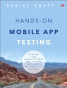 Foto Cover di Hands-On Mobile App Testing, Ebook inglese di Daniel Knott, edito da Pearson Education