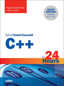 Foto Cover di C++ in 24 Hours, Sams Teach Yourself, Ebook inglese di Rogers Cadenhead,Jesse Liberty, edito da Pearson Education