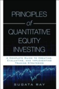 Ebook in inglese Principles of Quantitative Equity Investing Ray, Sugata