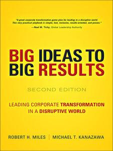 Ebook in inglese BIG Ideas to BIG Results Kanazawa, Michael T. , Miles, Robert H.