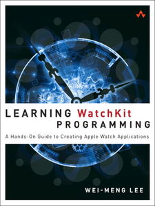 Ebook in inglese Learning WatchKit Programming Lee, Wei-Meng