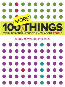 Foto Cover di 100 MORE Things Every Designer Needs to Know About People, Ebook inglese di Susan Weinschenk, edito da Pearson Education