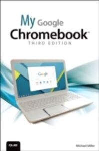 Foto Cover di My Google Chromebook, Ebook inglese di Michael Miller, edito da Pearson Education