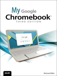 Ebook in inglese My Google Chromebook Miller, Michael R.