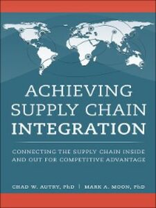 Ebook in inglese Achieving Supply Chain Integration Autry, Chad W. , Moon, Mark A.