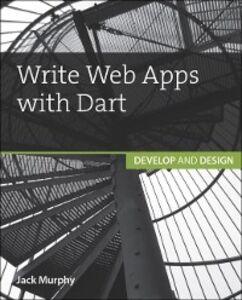 Foto Cover di Write Web Apps with Dart, Ebook inglese di Jack Murphy, edito da Pearson Education
