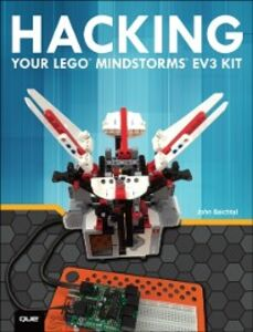 Ebook in inglese Hacking Your LEGO Mindstorms EV3 Kit Baichtal, John , Kelly, James Floyd