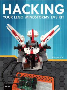 Ebook in inglese Hacking Your LEGO Mindstorms EV3 Kit Baichtal, John , Kelly, James Floyd