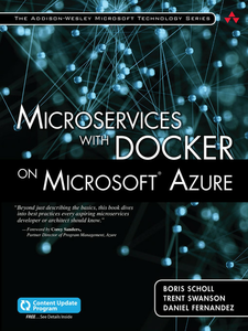 Ebook in inglese Microservices with Docker on Microsoft Azure Fernandez, Daniel , Scholl, Boris , Swanson, Trent