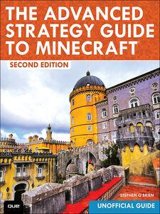 Foto Cover di The Advanced Strategy Guide to Minecraft, Ebook inglese di Stephen O'Brien, edito da Pearson Education