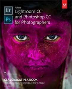 Ebook in inglese Adobe Lightroom CC and Photoshop CC for Photographers Classroom in a Book Snider, Lesa