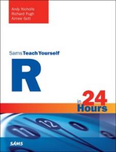 Ebook in inglese R in 24 Hours, Sams Teach Yourself Gott, Aimee , Nicholls, Andy , Pugh, Richard