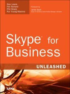 Foto Cover di Skype for Business Unleashed, Ebook inglese di AA.VV edito da Pearson Education