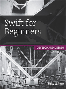 Ebook in inglese Swift for Beginners Pitre, Boisy G.