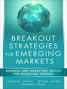 Foto Cover di Breakout Strategies for Emerging Markets, Ebook inglese di AA.VV edito da Pearson Education