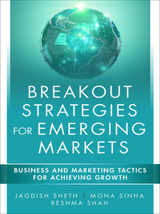 Ebook in inglese Breakout Strategies for Emerging Markets Shah, Reshma , Sheth, Jagdish N. , Sinha, Mona