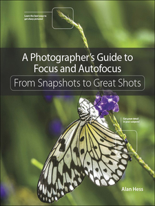 Ebook in inglese A Photographer's Guide to Focus and Autofocus Hess, Alan