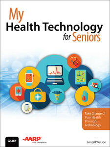 Ebook in inglese My Health Technology for Seniors Watson, Lonzell
