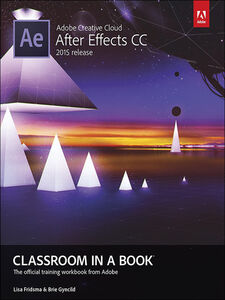 Foto Cover di Adobe After Effects CC Classroom in a Book, Ebook inglese di Lisa Fridsma,Brie Gyncild, edito da Pearson Education