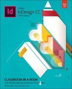 Foto Cover di Adobe InDesign CC Classroom in a Book (2015 release), Ebook inglese di Kelly Kordes Anton,John Cruise, edito da Pearson Education