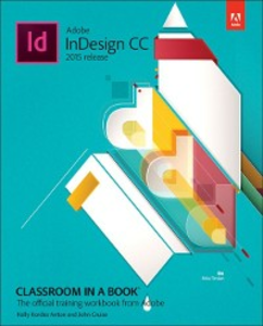 Ebook in inglese Adobe InDesign CC Classroom in a Book (2015 release) Anton, Kelly Kordes , Cruise, John