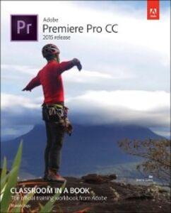 Foto Cover di Adobe Premiere Pro CC Classroom in a Book (2015 release), Ebook inglese di Maxim Jago, edito da Pearson Education