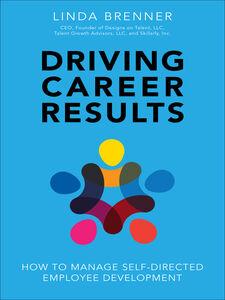 Foto Cover di Driving Career Results, Ebook inglese di Linda Brenner, edito da Pearson Education