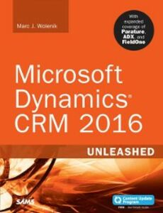 Foto Cover di Microsoft Dynamics CRM 2016 Unleashed (includes Content Update Program), Ebook inglese di Marc Wolenik, edito da Pearson Education
