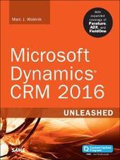 Microsoft Dynamics CRM 2016 Unleashed (includes Content Update Program)