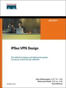 Ebook in inglese IPSec VPN Design Bollapragada, Vijay , Khalid, Mohamed , Wainner, Scott