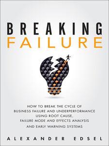 Foto Cover di Breaking Failure, Ebook inglese di Alexander Edsel, edito da Pearson Education