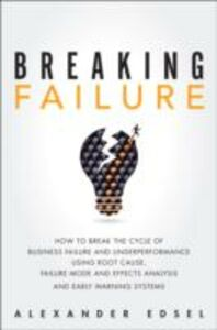 Ebook in inglese Breaking Failure Edsel, Alexander