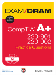 Ebook in inglese CompTIA A+ 220-901 and 220-902 Practice Questions Exam Cram Prowse, David L.
