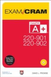 CompTIA A+ 220-901 and 220-902 Exam Cram