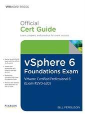 vSphere 6 Foundations Exam Official Cert Guide (Exam #2V0-620)