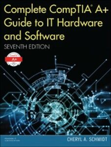 Ebook in inglese Complete CompTIA A+ Guide to IT Hardware and Software Schmidt, Cheryl A.