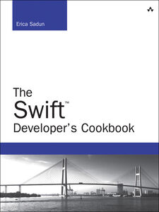 Foto Cover di The Swift Developer's Cookbook, Ebook inglese di Erica Sadun, edito da Pearson Education