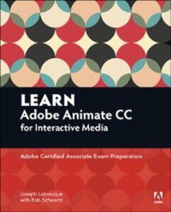 Ebook in inglese Learn Adobe Animate CC for Interactive Media Labrecque, Joseph , Schwartz, Rob