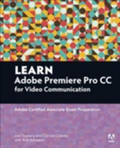 Ebook in inglese Learn Adobe Premiere Pro CC for Video Communication Chavez, Conrad , Dockery, Joe , Schwartz, Rob