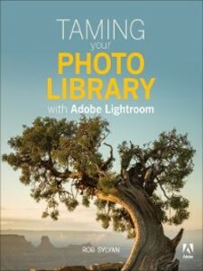 Ebook in inglese Taming your Photo Library with Adobe Lightroom Sylvan, Rob